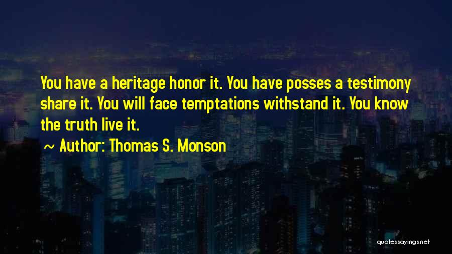 Withstand Quotes By Thomas S. Monson