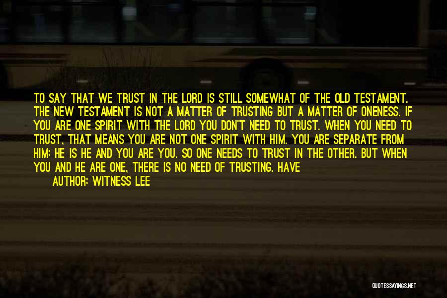 Witness Lee Quotes 1461172