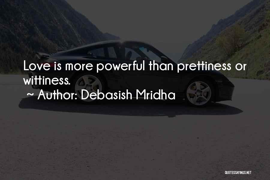 Wittiness Quotes By Debasish Mridha