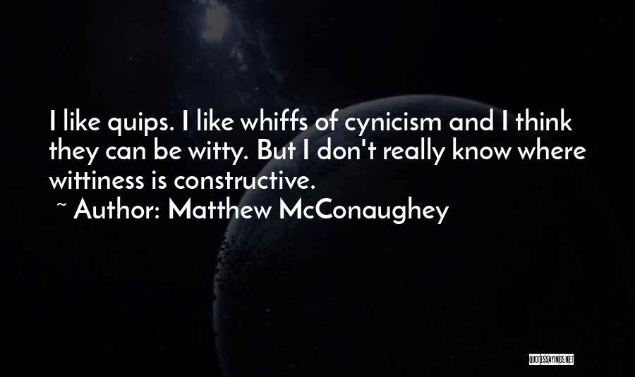 Wittiness Quotes By Matthew McConaughey