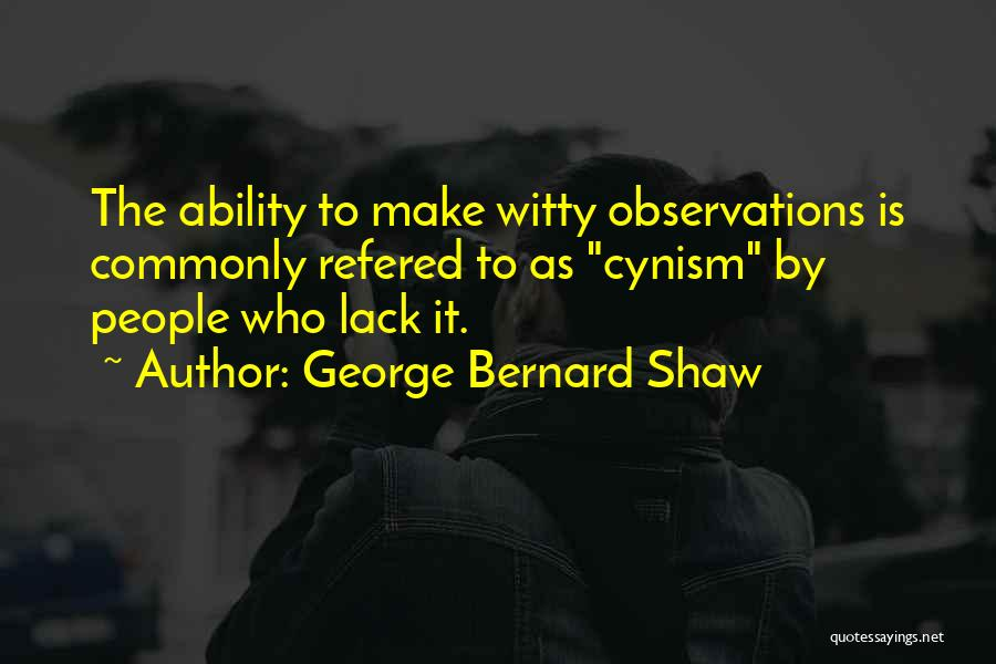 Witty Observations Quotes By George Bernard Shaw