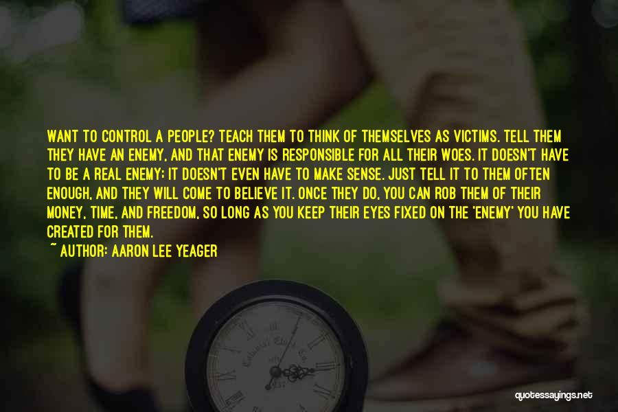 Woes Quotes By Aaron Lee Yeager