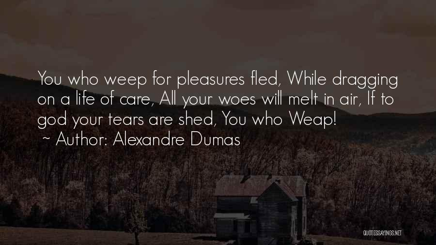 Woes Quotes By Alexandre Dumas