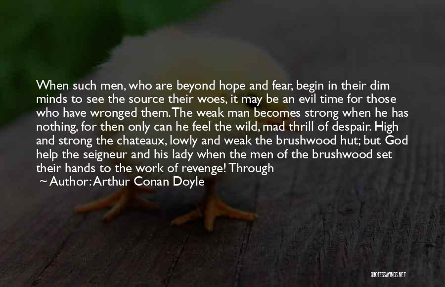 Woes Quotes By Arthur Conan Doyle