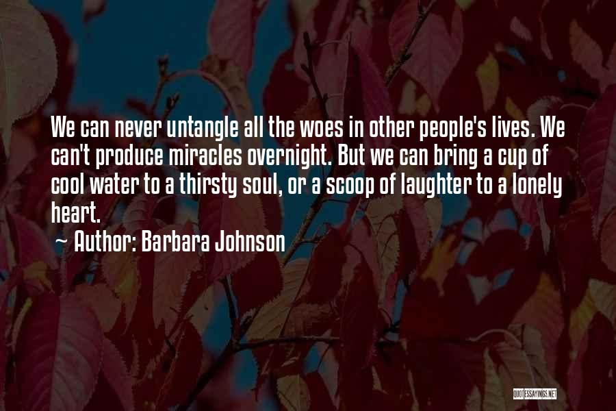 Woes Quotes By Barbara Johnson