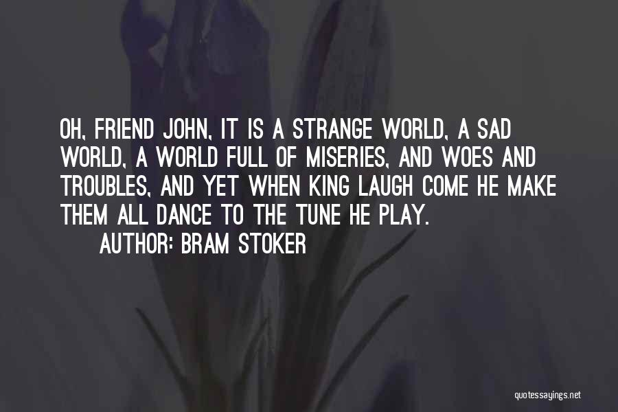Woes Quotes By Bram Stoker