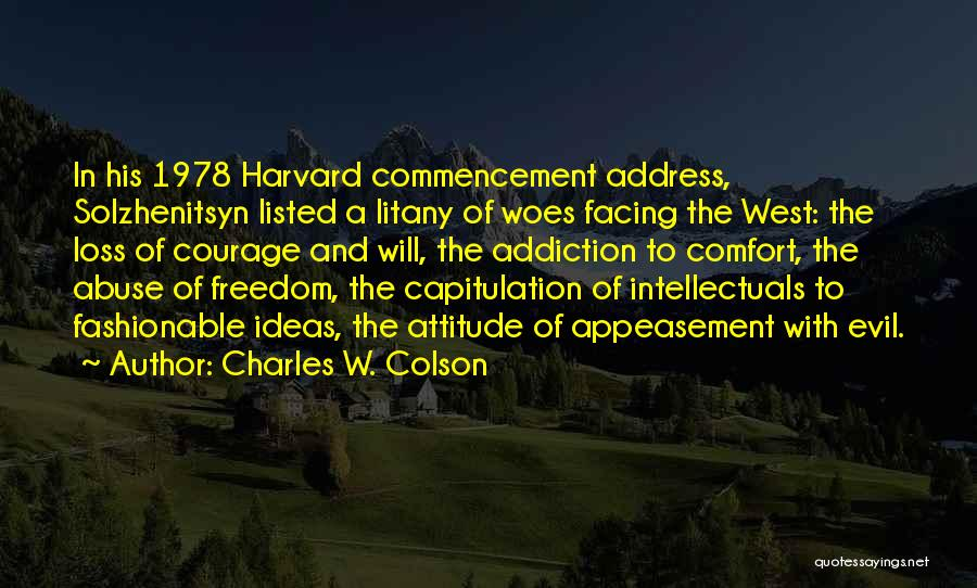 Woes Quotes By Charles W. Colson