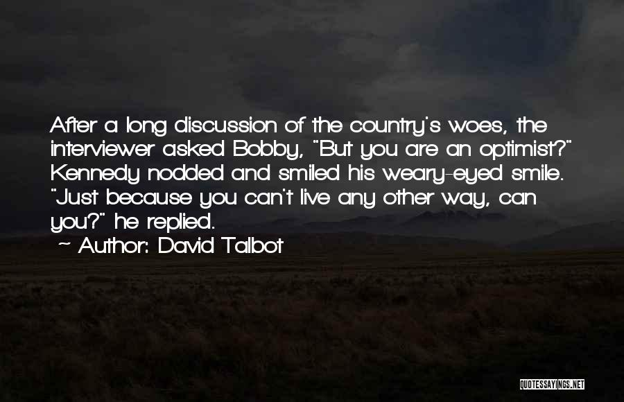 Woes Quotes By David Talbot