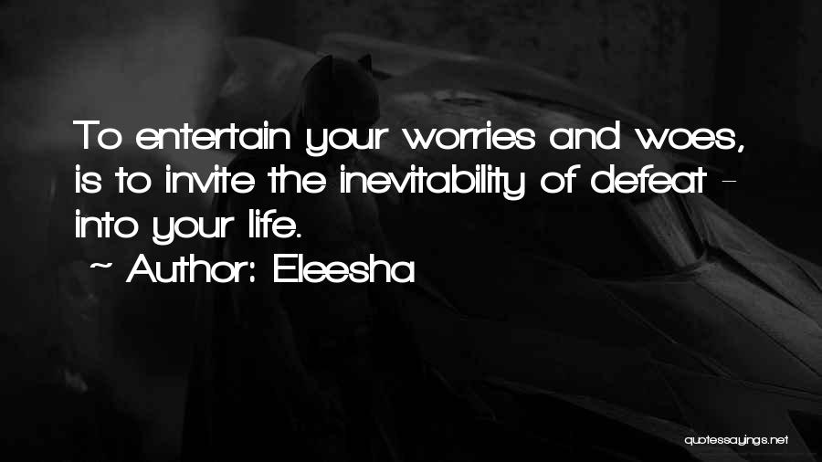 Woes Quotes By Eleesha