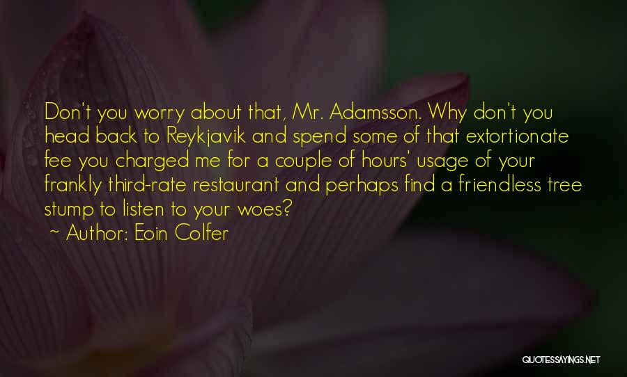 Woes Quotes By Eoin Colfer