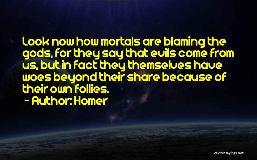 Woes Quotes By Homer