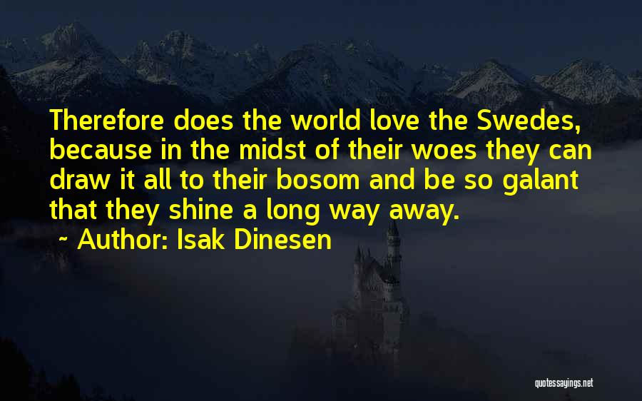 Woes Quotes By Isak Dinesen