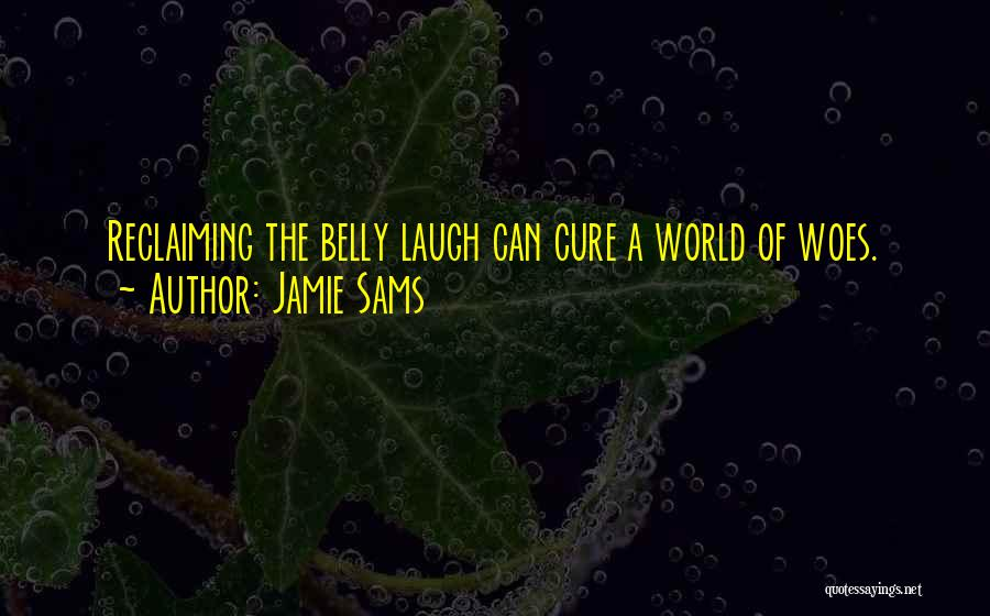 Woes Quotes By Jamie Sams