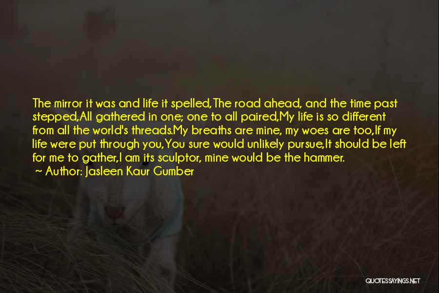 Woes Quotes By Jasleen Kaur Gumber