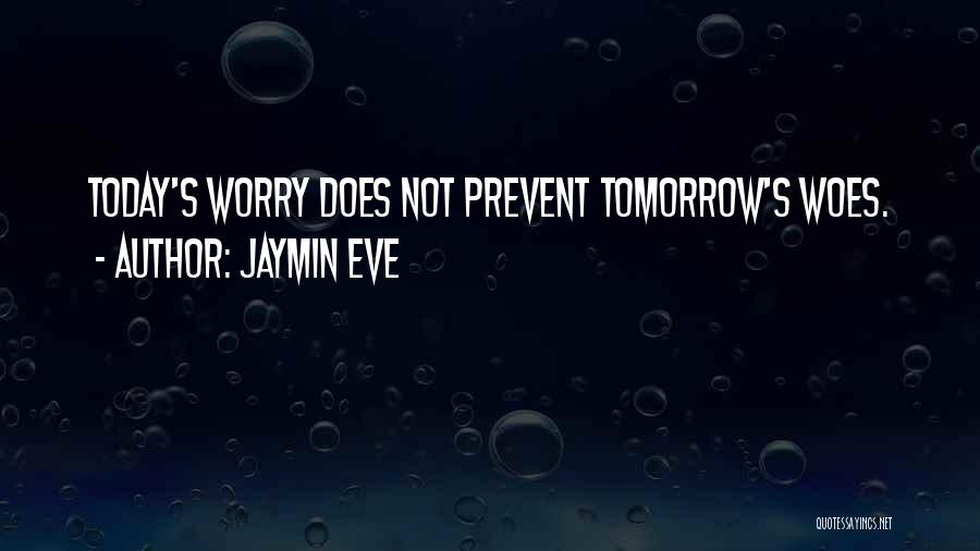 Woes Quotes By Jaymin Eve
