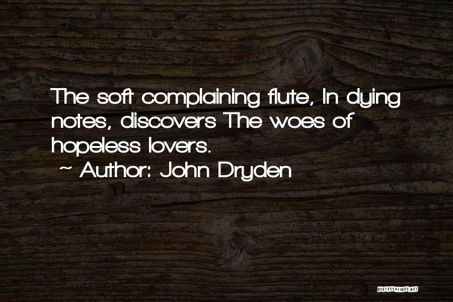 Woes Quotes By John Dryden