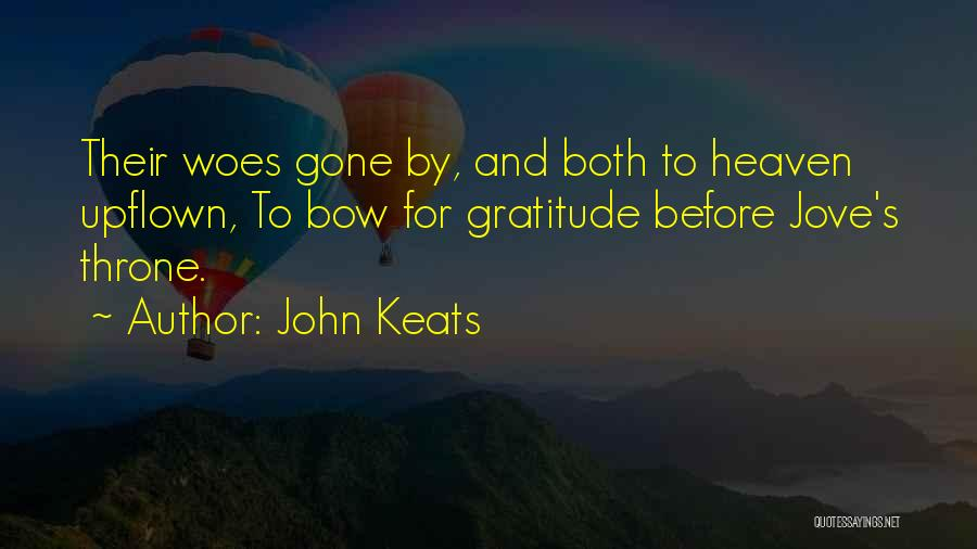 Woes Quotes By John Keats