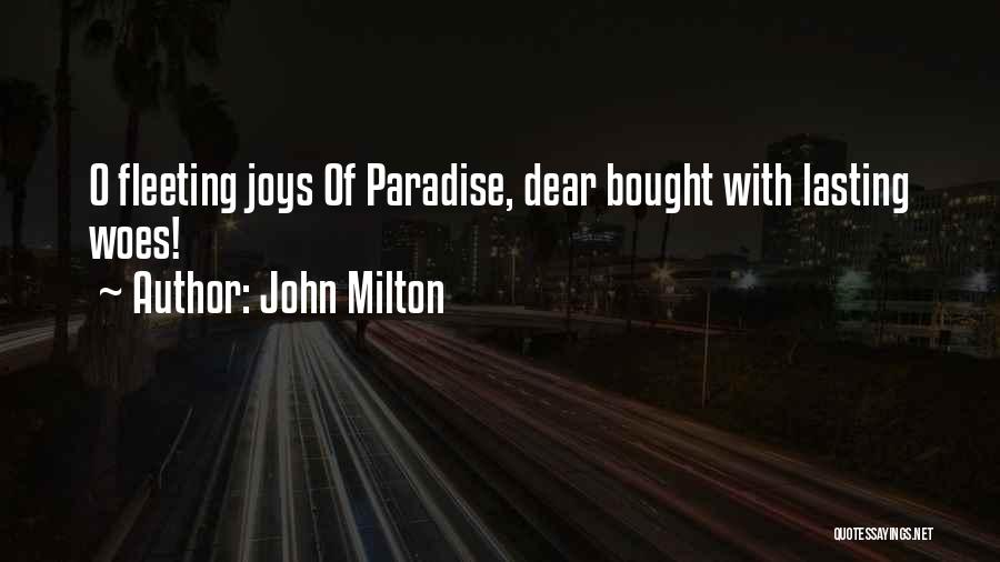 Woes Quotes By John Milton