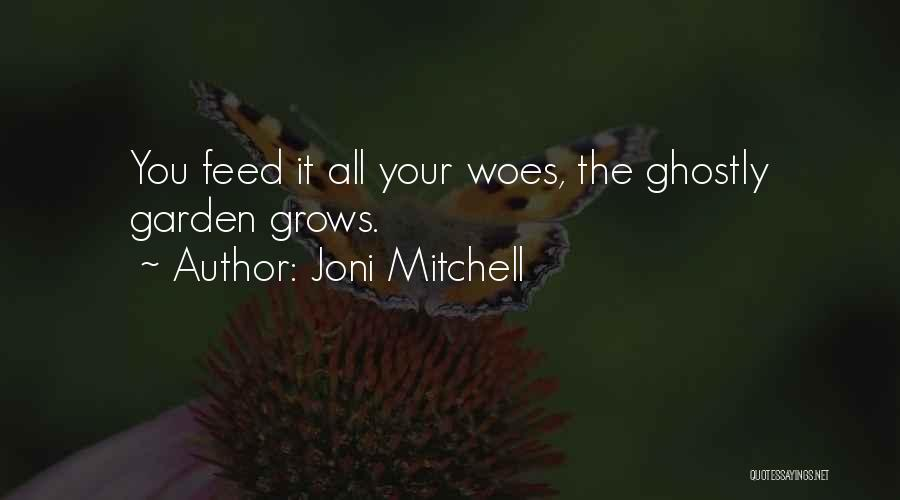 Woes Quotes By Joni Mitchell