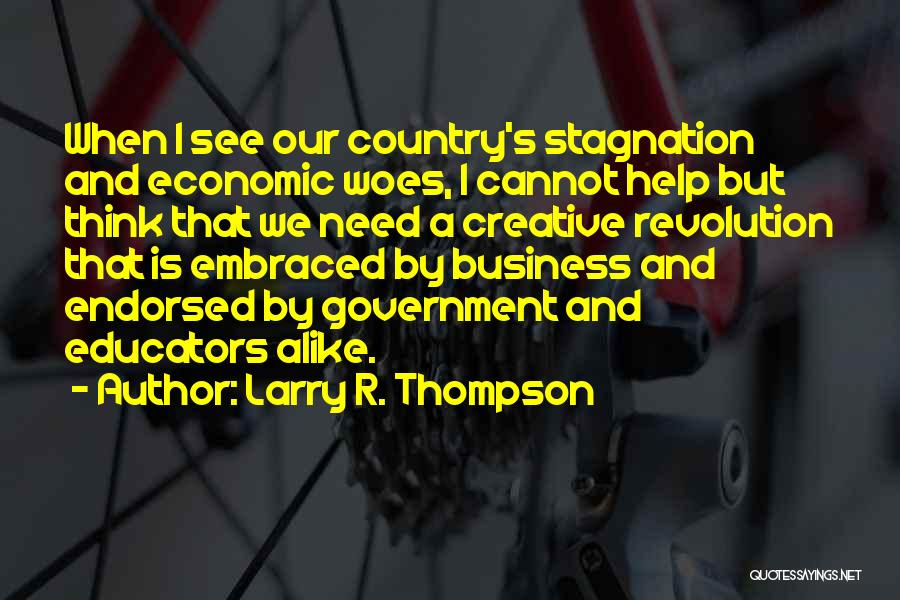 Woes Quotes By Larry R. Thompson