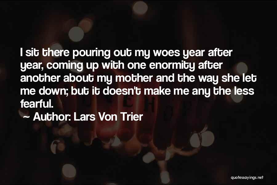 Woes Quotes By Lars Von Trier