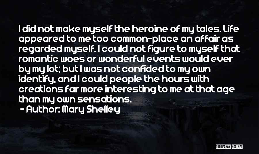 Woes Quotes By Mary Shelley