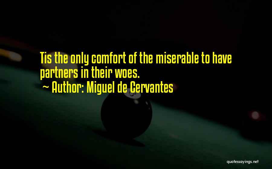Woes Quotes By Miguel De Cervantes