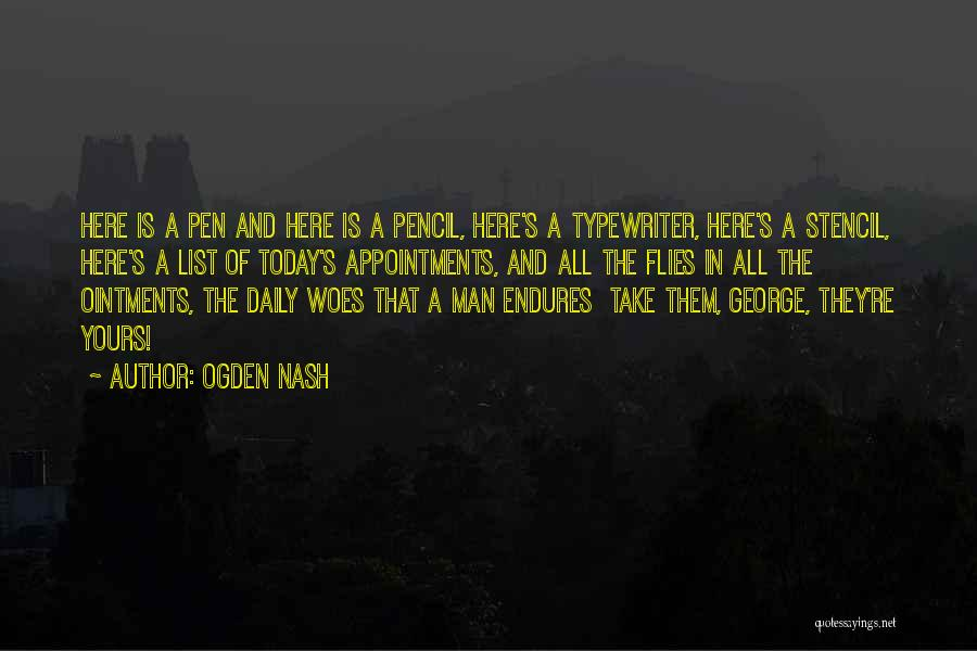 Woes Quotes By Ogden Nash