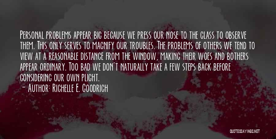 Woes Quotes By Richelle E. Goodrich