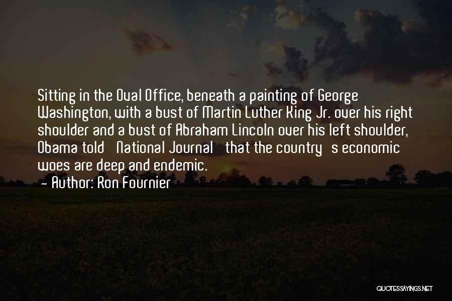 Woes Quotes By Ron Fournier
