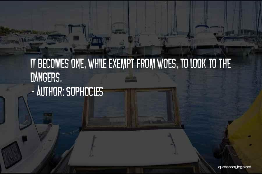 Woes Quotes By Sophocles