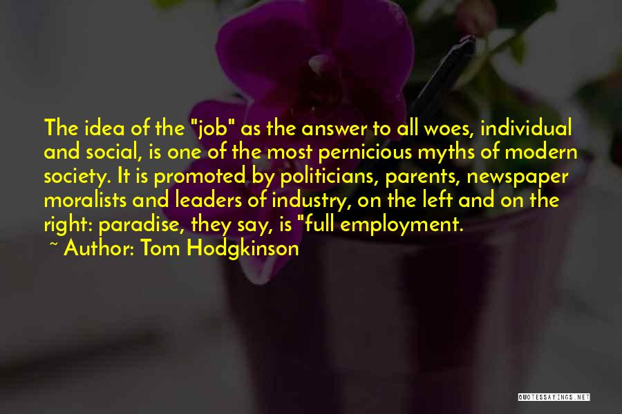 Woes Quotes By Tom Hodgkinson