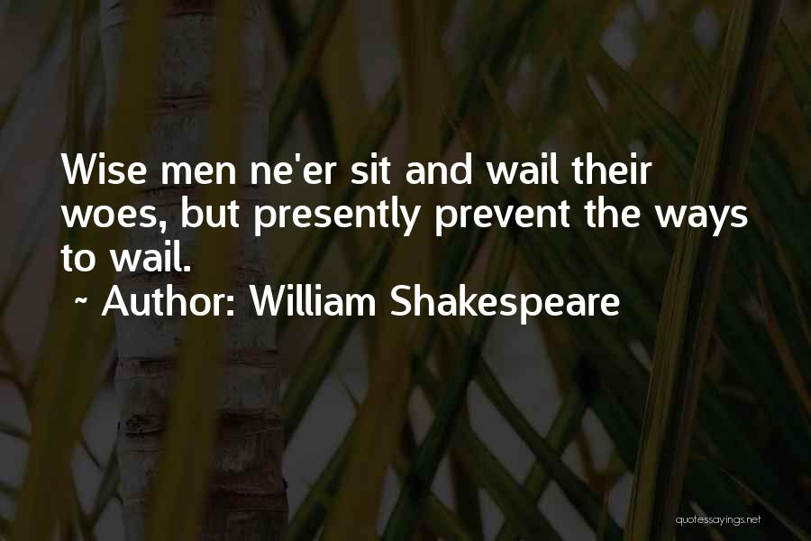 Woes Quotes By William Shakespeare