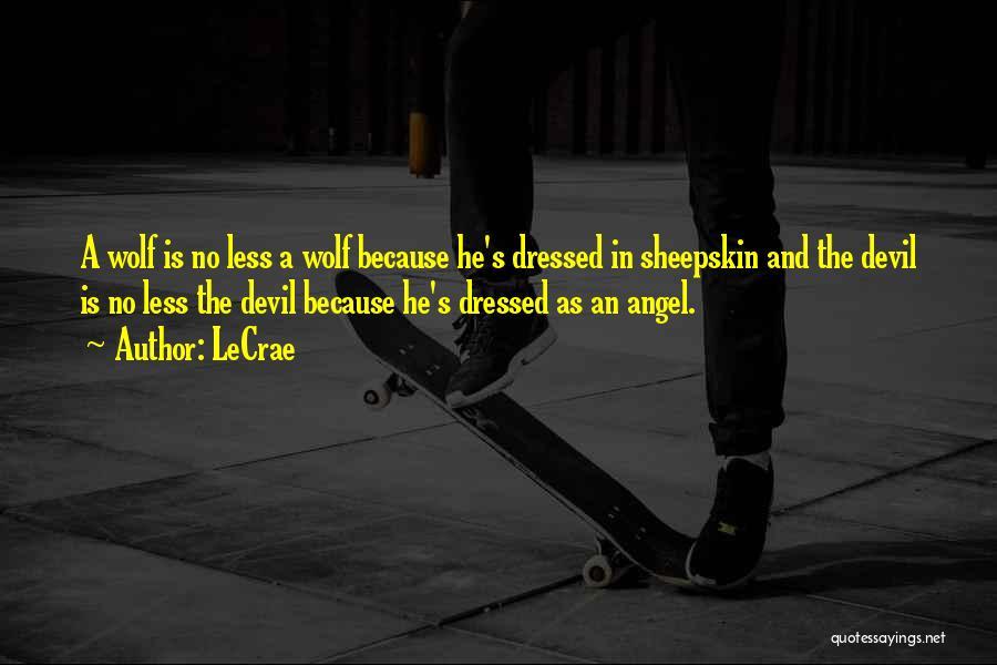 Wolf In Sheepskin Quotes By LeCrae