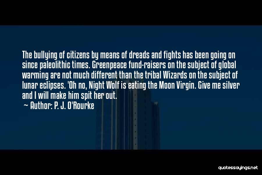 Wolf O'donnell Quotes By P. J. O'Rourke