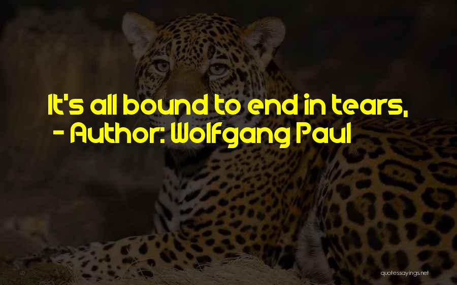 Wolfgang Paul Quotes 345432