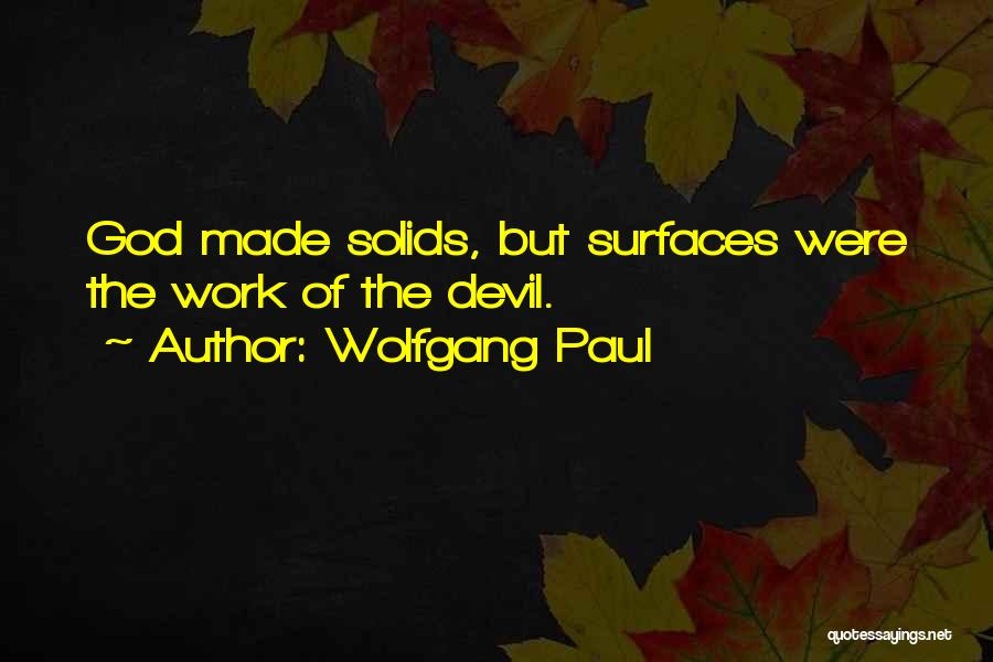 Wolfgang Paul Quotes 631284