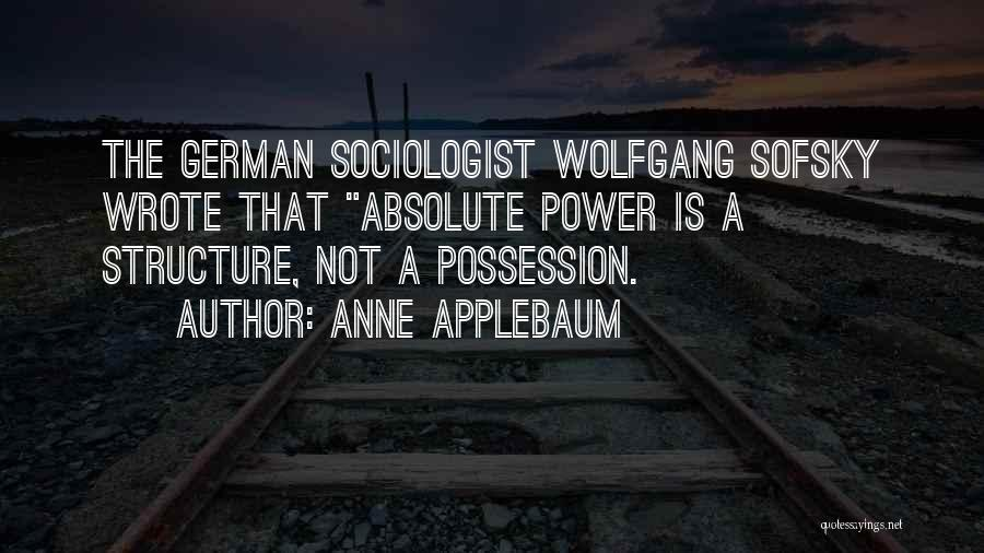 Wolfgang Quotes By Anne Applebaum
