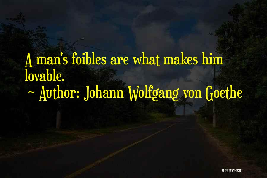 Wolfgang Quotes By Johann Wolfgang Von Goethe