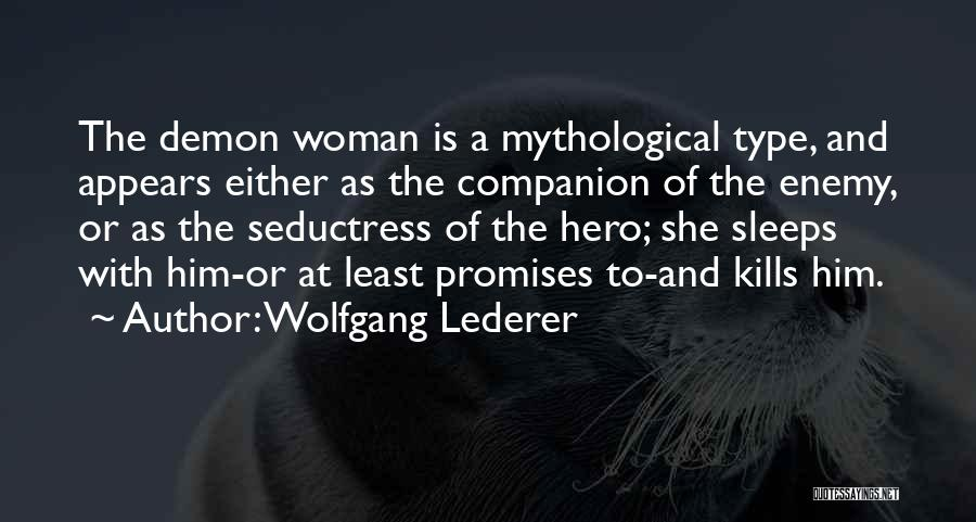 Wolfgang Quotes By Wolfgang Lederer