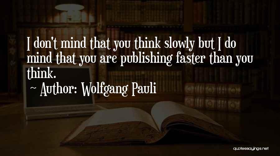 Wolfgang Quotes By Wolfgang Pauli