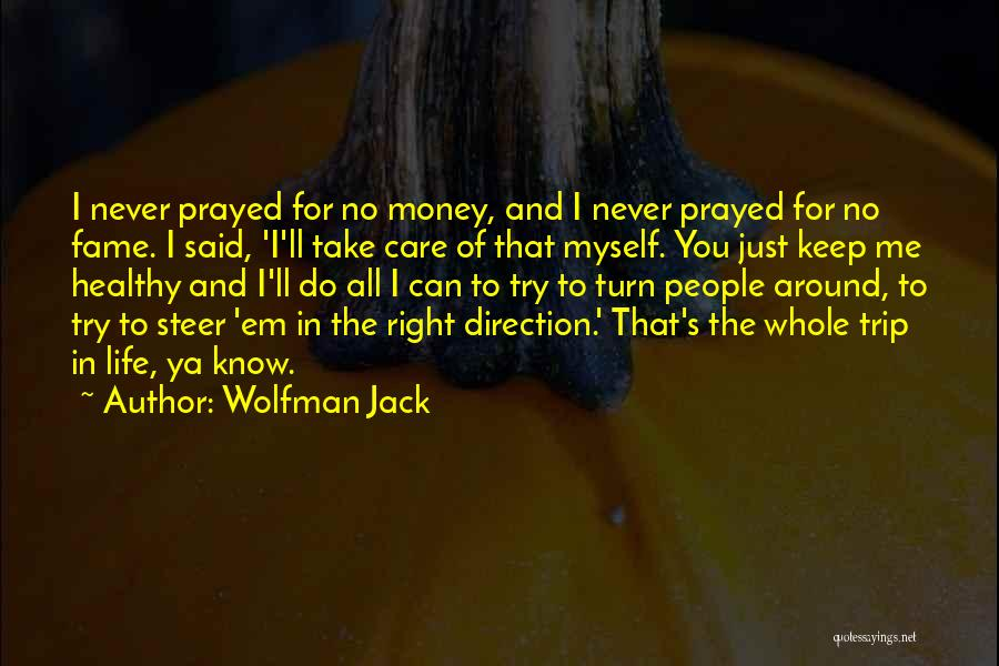 Wolfman Jack Quotes 1038767
