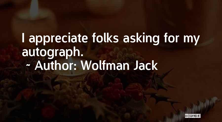 Wolfman Jack Quotes 1683614