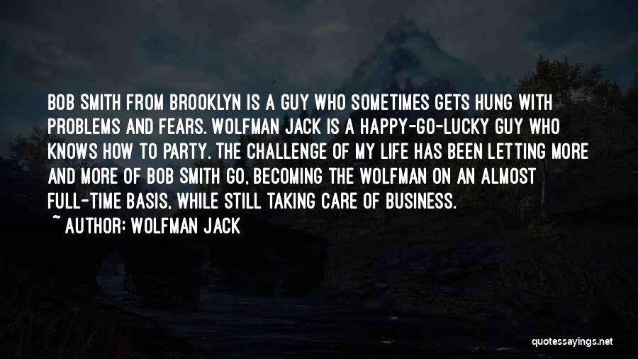 Wolfman Jack Quotes 1697412