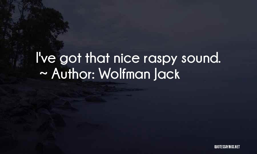 Wolfman Jack Quotes 1785930