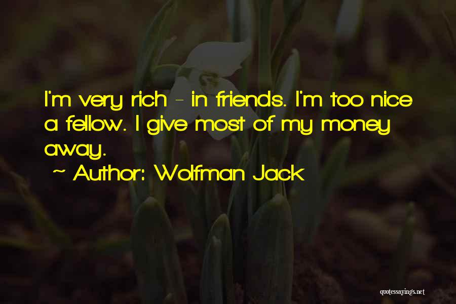 Wolfman Jack Quotes 1813019