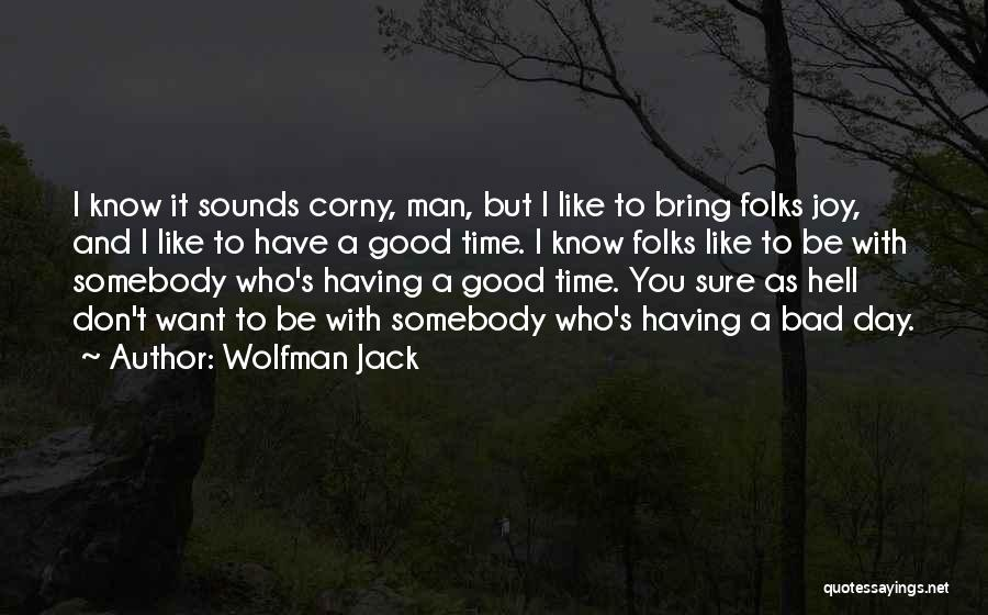Wolfman Jack Quotes 1971442