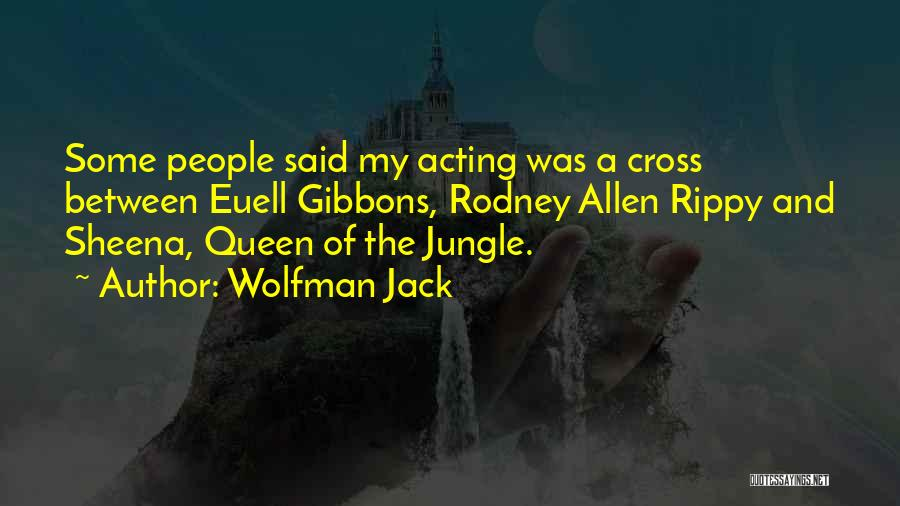 Wolfman Jack Quotes 2137789
