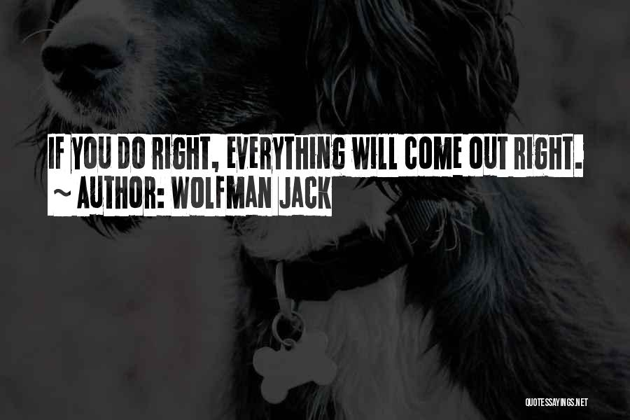 Wolfman Jack Quotes 2252326