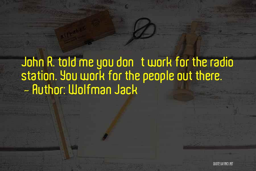 Wolfman Jack Quotes 829367